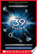 The 39 Clues #10: Into the Gauntlet by Margaret Peterson Haddix