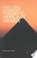 Lost Cities   Ancient Mysteries of Africa   Arabia