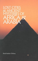 Lost Cities & Ancient Mysteries of Africa & Arabia