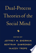 Dual Process Theories of the Social Mind