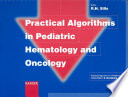 Practical Algorithms in Pediatric Hematology and Oncology
