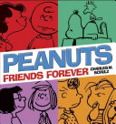 Peanuts: Friends Forever : of characters known around the world...