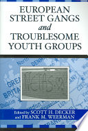 European Street Gangs and Troublesome Youth Groups New Data On European Youth