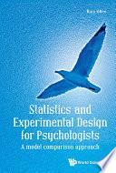 Statistics And Experimental Design For Psychologists