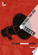 To Tell You The Truth The Ethical Journalism Initiative