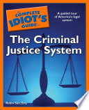 The Complete Idiot s Guide to the Criminal Justice System