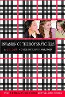 Invasion of the Boy Snatchers  A Clique Novel