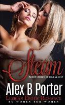 Steam : Lesbian Erotic Romance by Women for Women