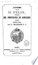 Levens van de H. Felix. Priester. HH. Fortunatus en Achilleus diakens martelaers