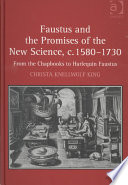 Faustus and the Promises of the New Science  C  1580 1730