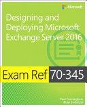 Exam Ref 70 345 Designing and Deploying Microsoft Exchange Server 2016