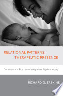 Relational Patterns, Therapeutic Presence Reflect The Ongoing Development And