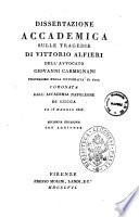 Dissertazione accademica sulle tragedie di Vittorio Alfieri dell'avvocato Giovanni Carmignani professore nella Universita di Pisa coronata dall'Accademia Napoleone di Lucca il 18 maggio 1806
