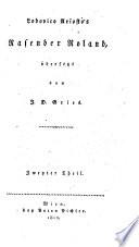 Lodovico Ariosto's Rasender Roland, übersetzt von J. D. Gries ; Zweyter Theil