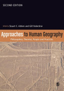 Approaches To Human Geography : difficult-to-grasp philosophical ideas that have influenced geographers/geography....