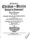 Geschichte Christian des Vierten Königs in Dännemark