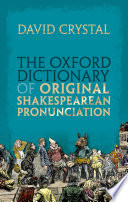 The Oxford Dictionary of Original Shakespearean Pronunciation