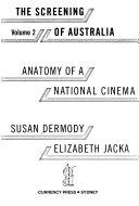 The Screening of Australia: Anatomy of a national cinema