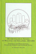 occidentalism in novels of malaysia and singapore 1819 2004