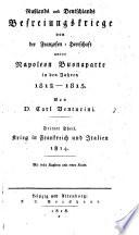 Russlands und Deutschlands Befreiungskriege von der Franzosen-Herrschaft unter Napoleon Buonaparte in den Jahren 1812-1815: Th. Krieg in Frankreich und Italien, 1814