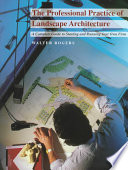 The Professionals Practice Of Landscape Architecture : informed advice on the practice...