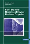 Nano  and Micro mechanics of Polymer Blends and Composites
