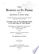 The Burning of St  Pierre and the Eruption of Mont Pelee