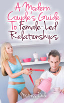 A Modern Couple s Guide to Female Led Relationships