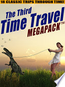 The Third Time Travel MEGAPACK     18 Classic Trips Through Time