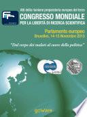Atti della riunione preparatoria europea del terzo congresso mondiale per la libertà di ricerca scientifica «Dal corpo dei malati al cuore della politica» (2013)