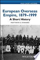 European Overseas Empire 1879 1999