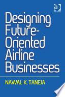 Designing Future-Oriented Airline Businesses
