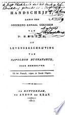 Handschrift, langs een onbekend kanaal gekomen van St. Helena, of Levensbeschrijving van Napoleon Buonaparte door hemzelven