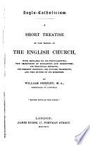 Anglo Catholicism  A short treatise on the theory of the English Church
