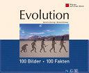 Evolution: 100 Bilder - 100 Fakten