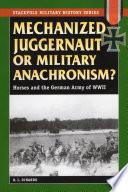 Mechanized Juggernaut or Military Anachronism