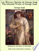 Les   uvres Choisies de George Sand  The Selected Works of George Sand