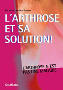 L arthrose et sa solution
