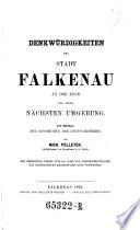 Denkwurdigkeiten der Stadt Falkenau an der Eger und Irer Nachsten Umgebung