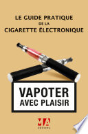 Le Guide pratique de la cigarette   lectronique