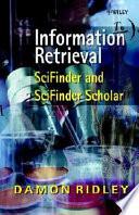 Information Retrieval: SciFinder and SciFinder Scholar