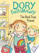 Dory Fantasmagory  The Real True Friend