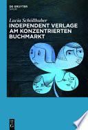 Independent Verlage am konzentrierten Buchmarkt