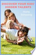 Home Schooling Discover Your Kids Hidden Talents