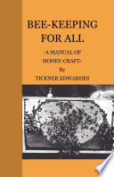 Bee Keeping For All A Manual Of Honey Craft