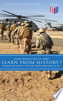 What Should the U S  Army Learn From History    Determining the Strategy of the Future through Understanding the Past