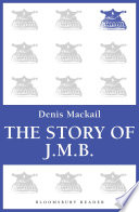 The Story of J M B