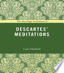 The Routledge Guidebook to Descartes  Meditations