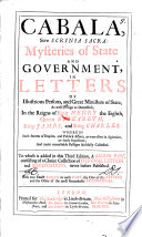 Cabala, Sive Scrinia Sacra: Mysteries Of State And Government, In Letters Of Illustrious Persons, And Great Ministers Of State, As Well Foreign As Domestick In The Reigns Of King Henry The Eighth, Queen Elizabeth ... : ...