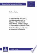 Zustellungsverweigerung rechtsmissbräuchlicher Klagen in Deutschland nach Artikel 13 des Haager Zustellungsübereinkommens